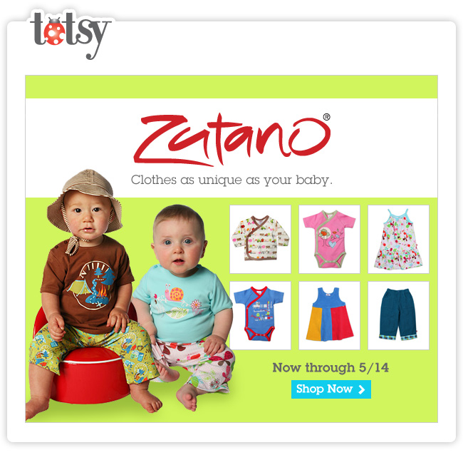 Zutano ® - Clothes as unique as your baby. - Now through 5/14 - Shop Now!