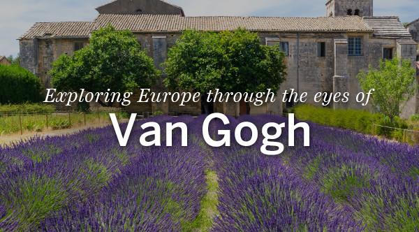 Exploring Europe through the eyes of Van Gogh