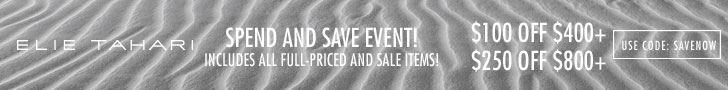 Elie Tahari: Spend More, Save More. Enjoy $100 off $400 +, $250 off $800 +. Use Code: SAVENOW