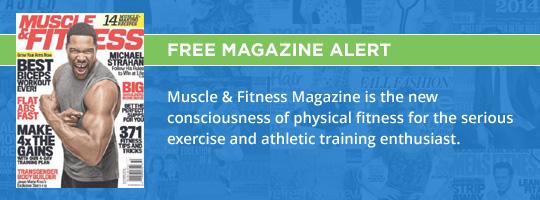 Free Magazine Alert: Muscle & Fitness