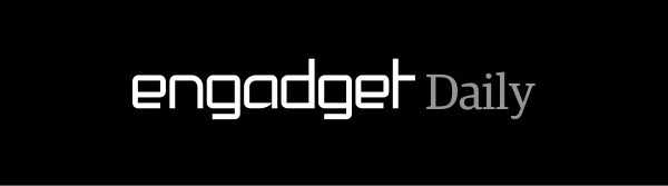 Engadget Daily Roundup