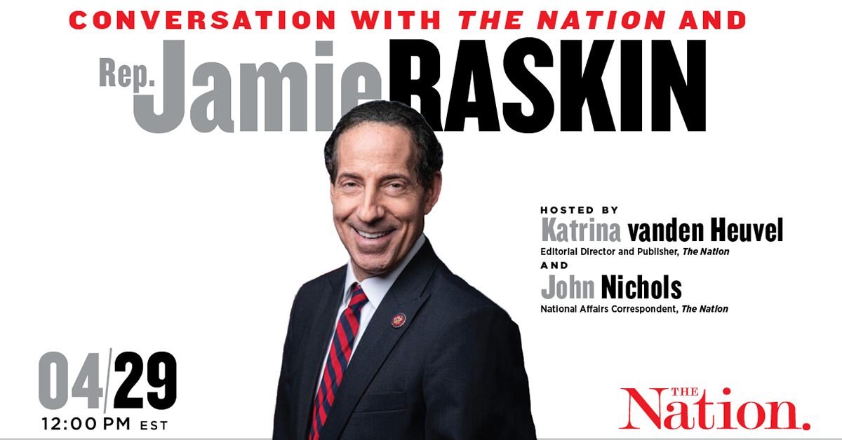 Conversation with The Nation and Rep. Jamie Raskin