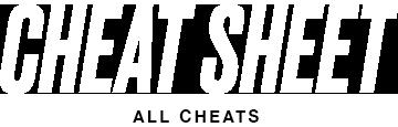 Cheat Sheet: All Cheats