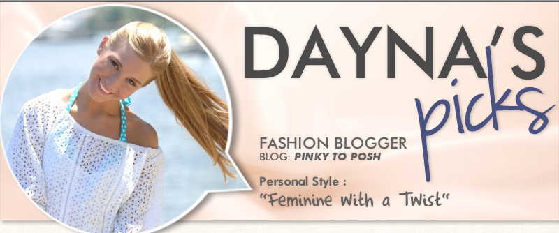Blogger's Picks: Check Out Dayna's Picks! Personal Style: Feminine with a Twist · Hurry, Shop Dayna's Picks Now!