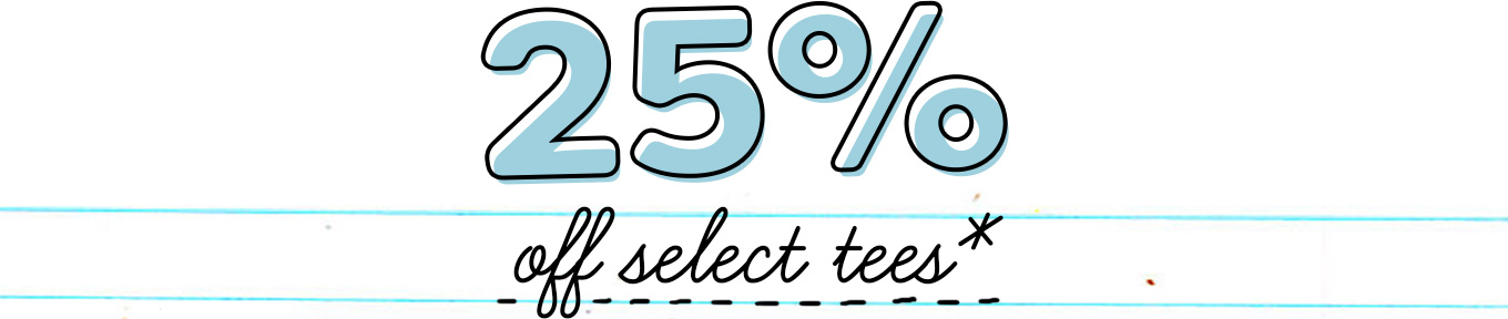 25% off select tees#