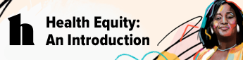 Health Equity: An Introduction