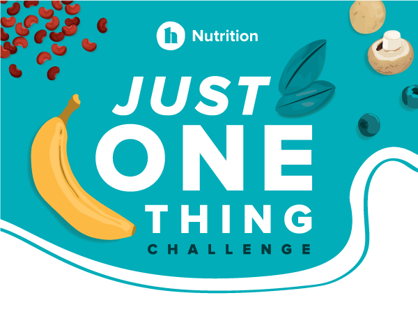 h | Nutrition | JUST ONE THING CHALLENGE
