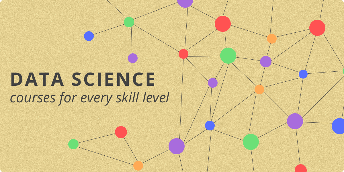 Data Science: Courses for every level