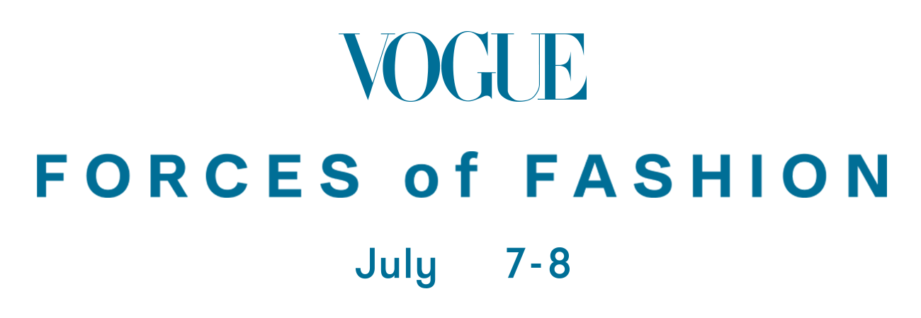 Vogue   Forces of Fashion   July 7-8