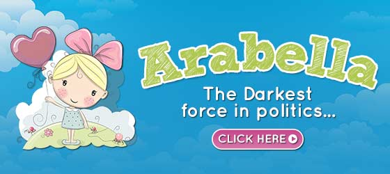 Arabella - The Darkest force in politics...