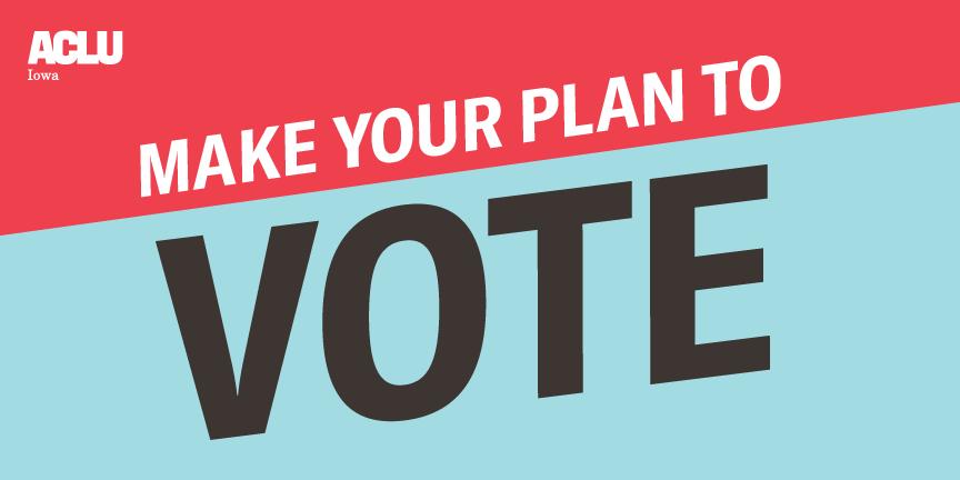 Make a plan to vote