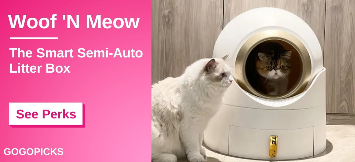 Exclusive Perk: Woof 'N Meow: The Smart Semi-auto Litter Box — See Perks