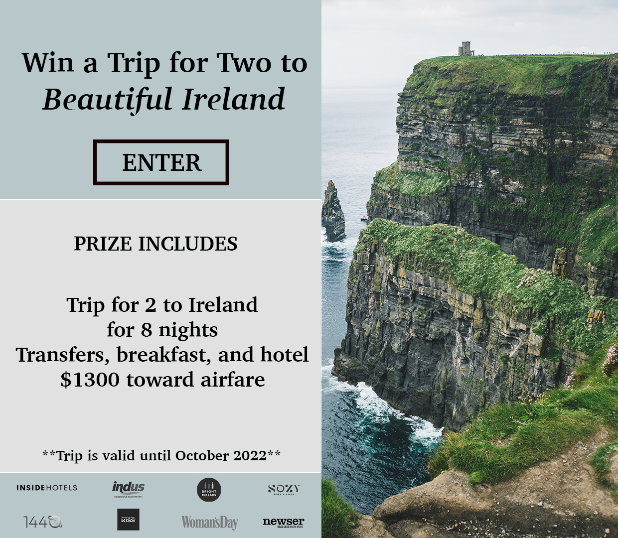 Enter for a chance to win a trip for 2 to Ireland for 8 nights, including transfers, breakfast, hotel, and $1300 toward airfare.