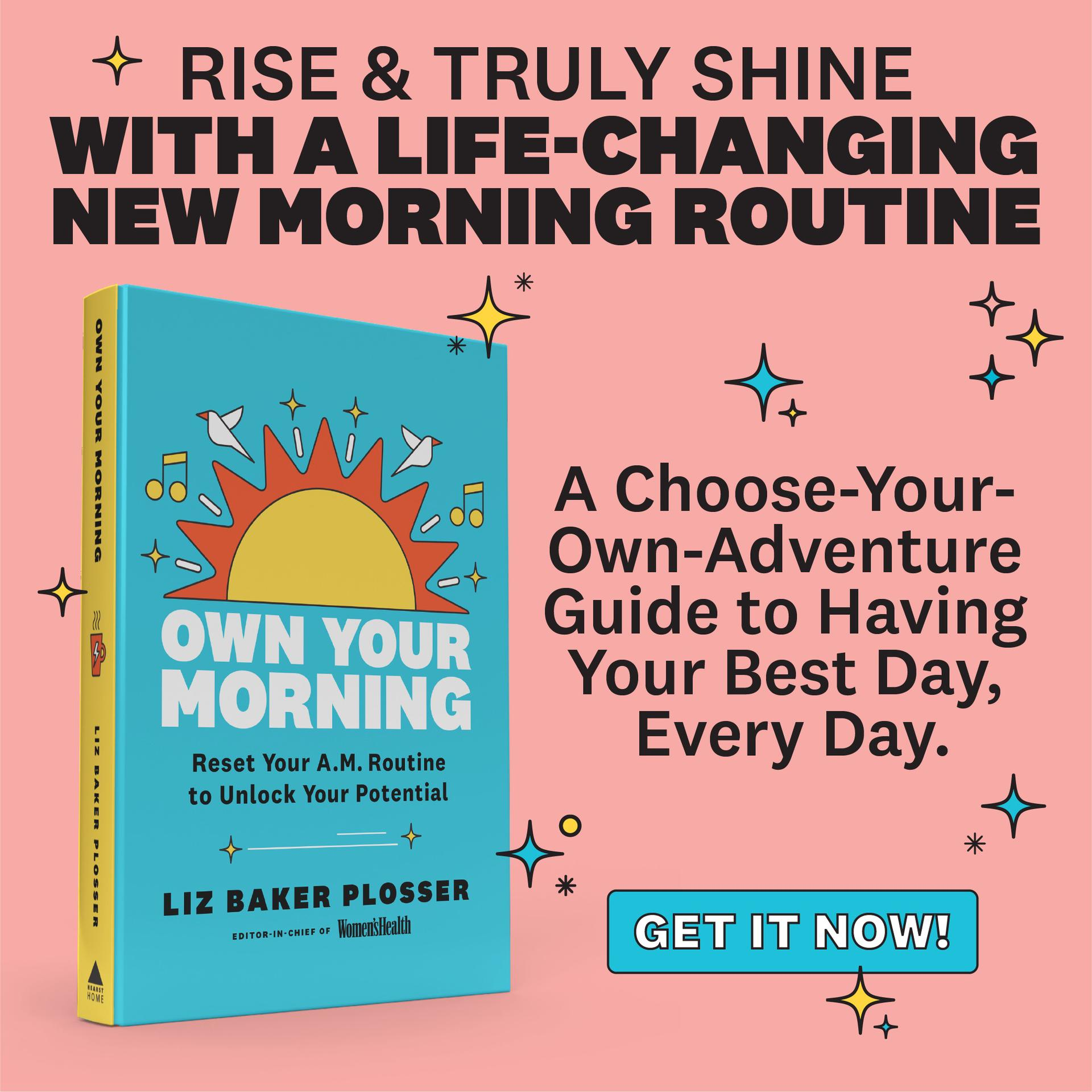 Rise and truly shine with a life-changing new morning routine. A choose-your-own-adventure guide to having your best day, every day.