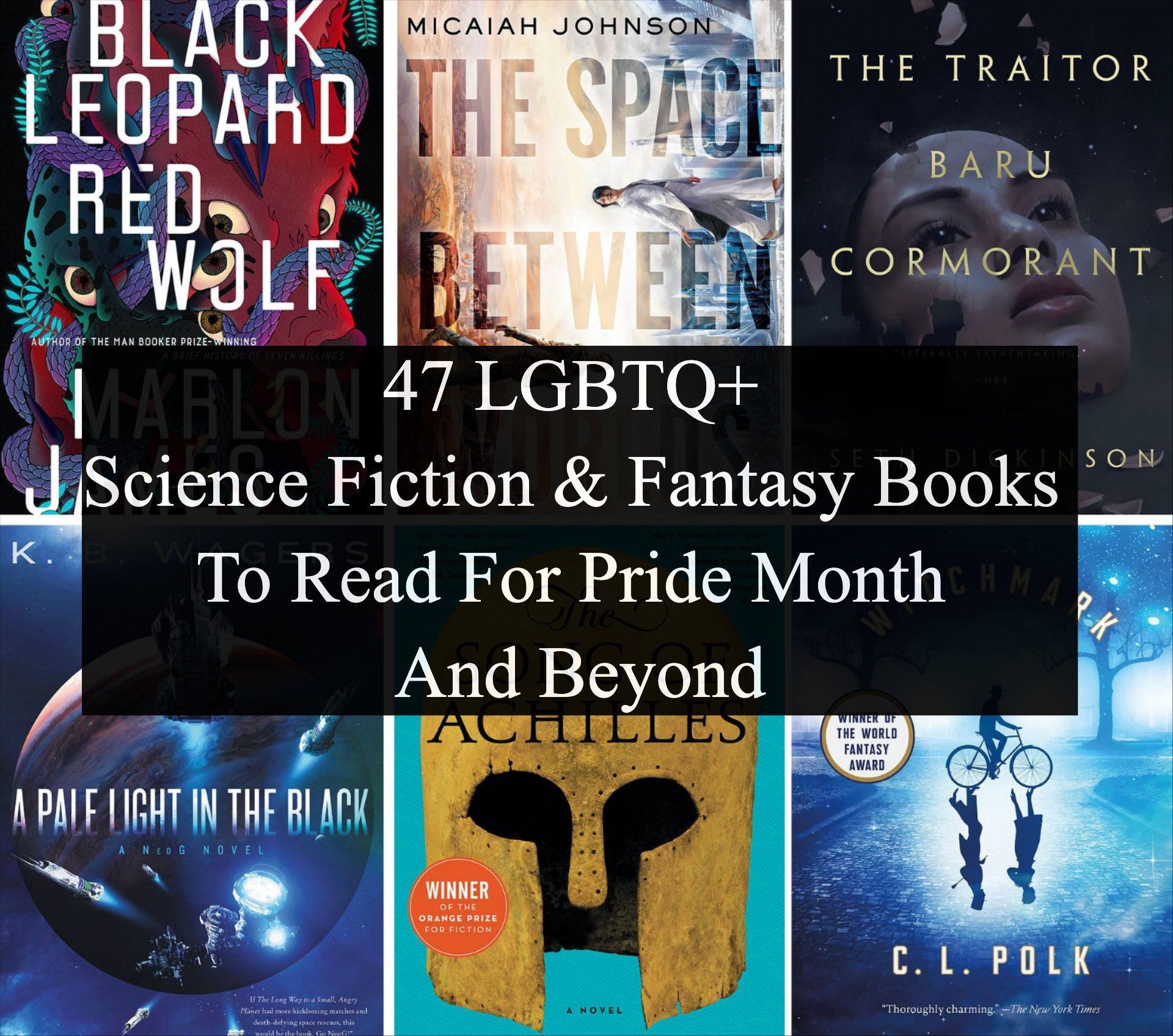Grid of six book covers with text overlay: ''47 LGBTQ+ Science Fiction & Fantasy Books To Read For Pride Month And Beyond''