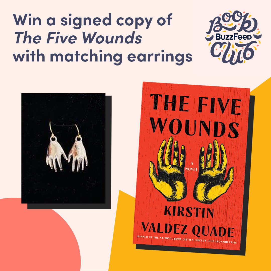 Illustrated graphic background featuring a book cover (''The Five Wounds'' by Kirstin Valdez Quade, with illustrated open hands, palms up); a photo of a pair of earrings shaped like hands, the BuzzFeed Book Club logo, and header text reading ''Win a signed copy of The Five Wounds with matching earrings''