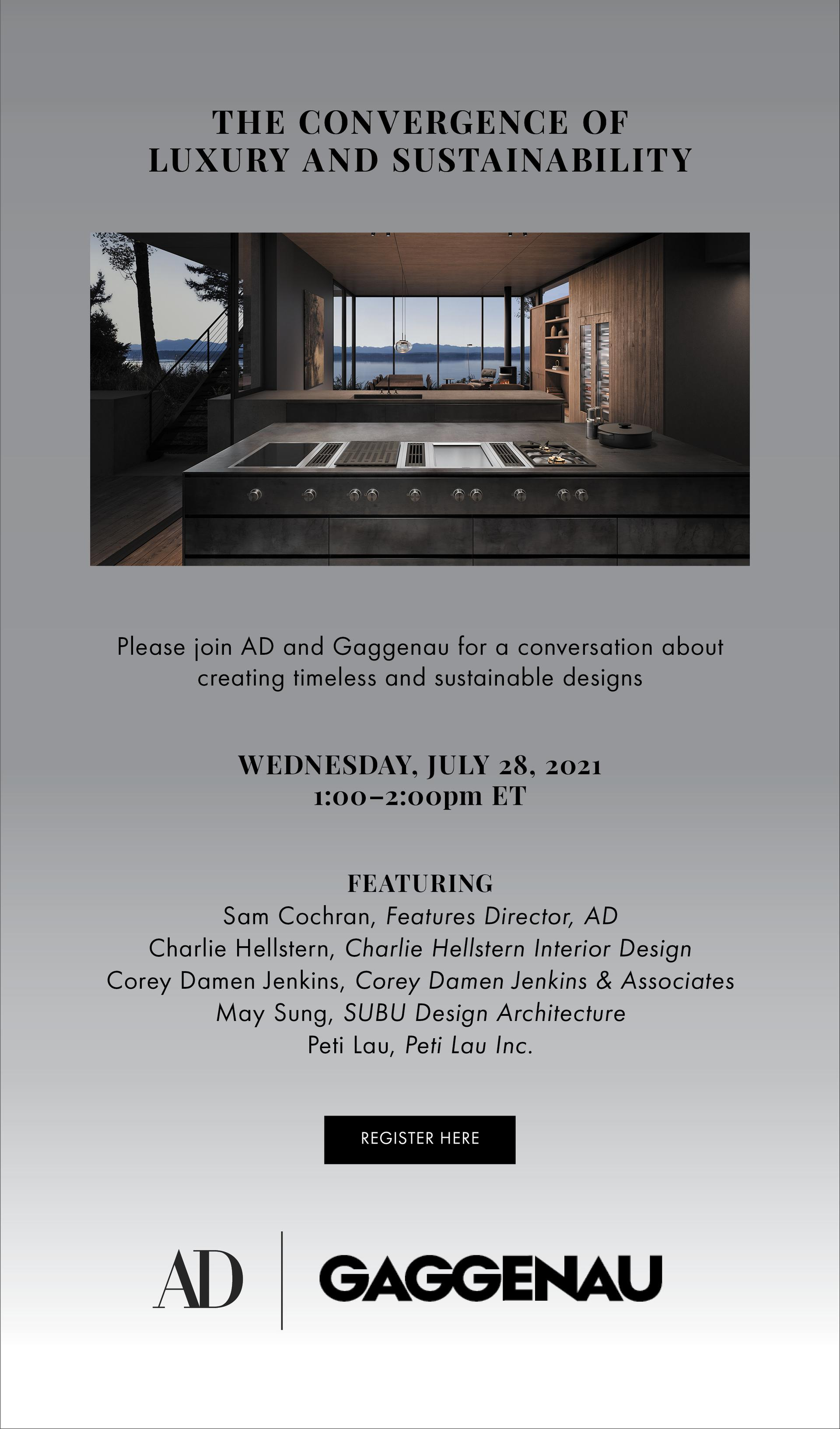 [event invite image] Join AD and Gaggenau for a conversation about creating timeless and sustainable designs on Wednesday, July 28, 2021.