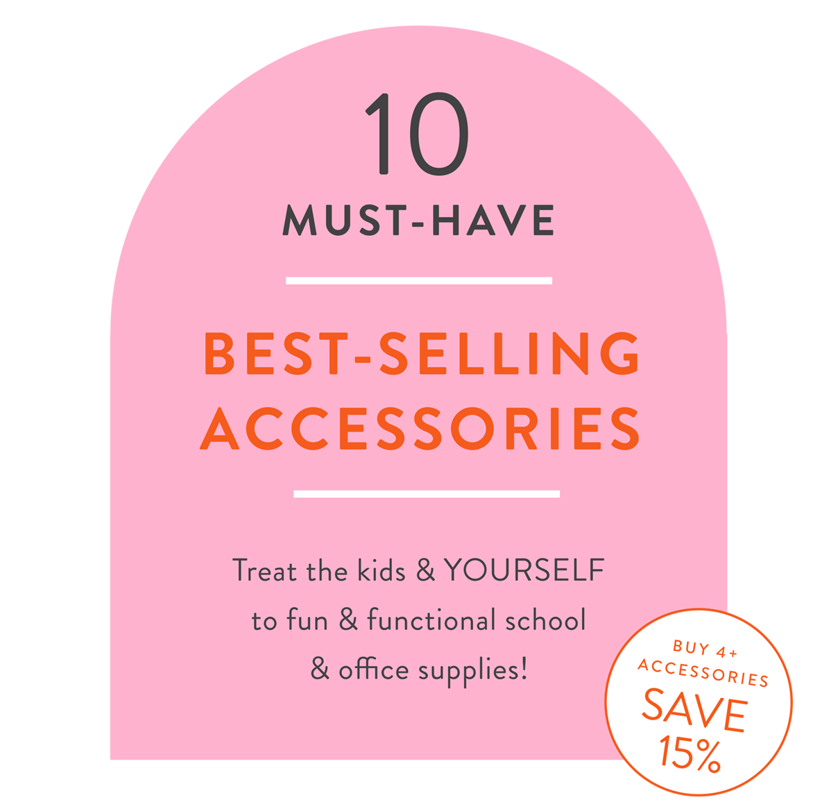 BEST-SELLING ACCESSORIES >