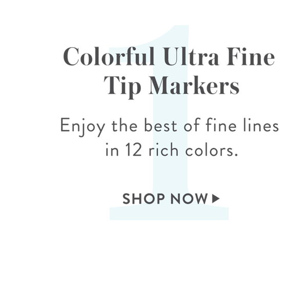 1: Colorful Ultra Fine Tip Markers, SHOP >