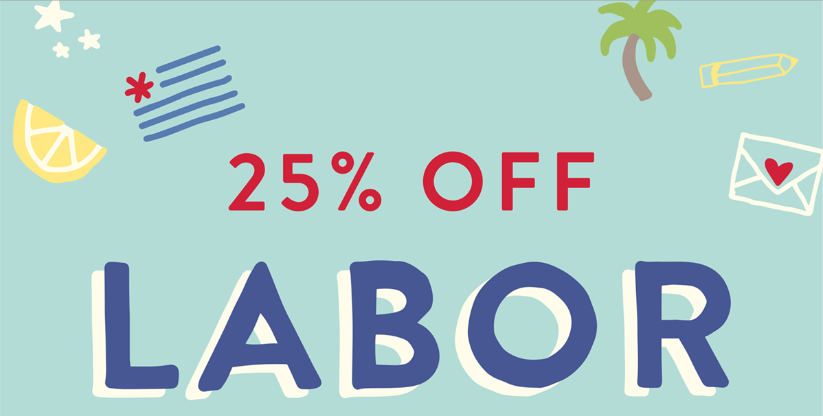 25% OFF Labor Day Sale | SHOP NOW