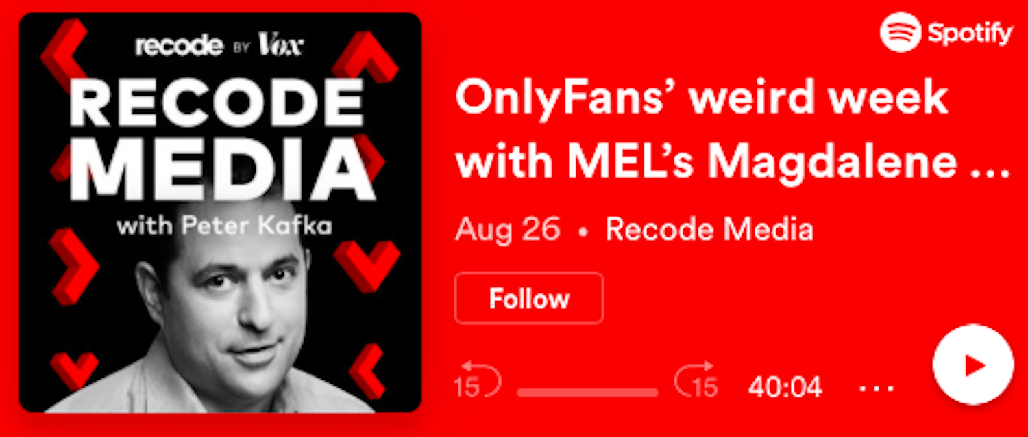OnlyFans' weird week with MEL's Magdalene Taylor; BuzzFeed's Joe Bernstein on the problem with our misinformation problem.